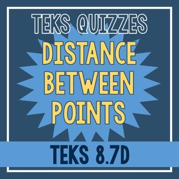 Distance Between Points Quiz (TEKS 8.7D)