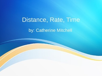 Distance, Rate, Time PowerPoint
