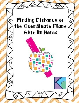 Distance on a Coordinate Plane Glue In Notes