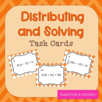 Solving Equations: Distributing and Solving Task Cards