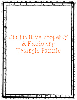 Distributive Property & Factoring Triangle Puzzle