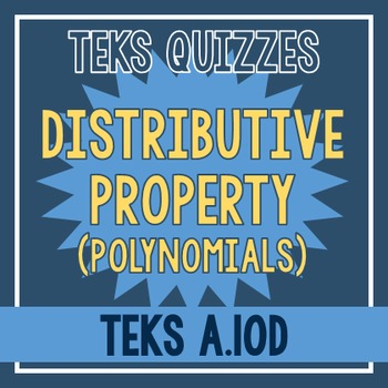 Distributive Property Quiz (TEKS A.10D)