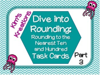 Dive into Rounding: Rounding to the Nearest 10 and 100 Task Cards