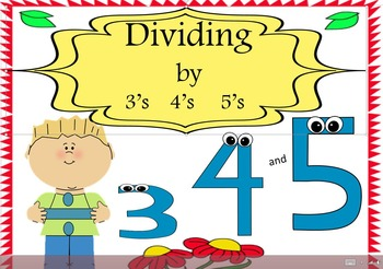 Dividing By 3's 4's and 5's