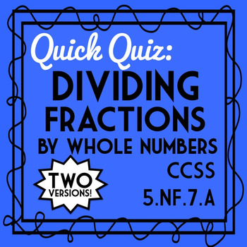 Dividing Fractions Quiz: Fraction by Whole Number, 5.NF.7A