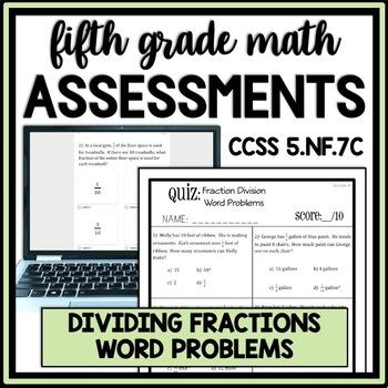 Dividing Fractions Word Problems Quiz, 5.NF.7C Assessment,