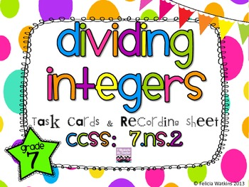Dividing Integers Task Cards *Algined to CCSS 7.NS.2*