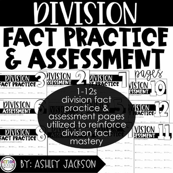 Division Fact Practice & Assessment Pages