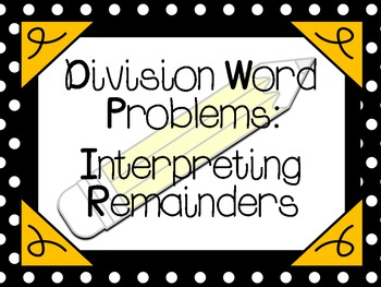 Division Word Problems:  Interpreting Remainders CCSS 4.OA