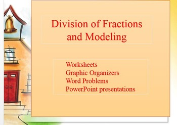 Division of Fractions Word Problems and Modeling