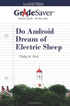 Do Android Dream of Electric Sheep? Lesson Plan