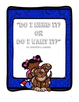 """""""Do I Need It? Or Do I Want It?"""" Interactive Notebook"""