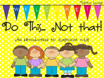 Do This... Not That! Introducing Classroom Rules