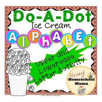 Do-a-Dot Ice Cream Alphabet Activity for Uppercase and Low