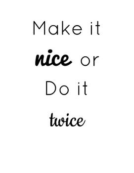 Do it Nice or Do it Twice