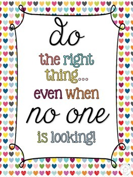 Do the Right Thing even if no one is looking motivational