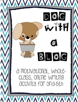 Dog With A Blog: Whole Class Writing Motivator