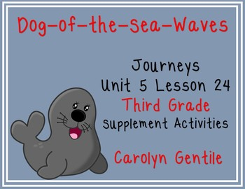 Dog-of-the-Sea-Waves Journeys Unit 5 Lesson 24 Third Grade