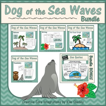 Dog of the Sea Waves Unit 5 Lesson 24 BUNDLE