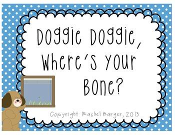 Doggie, Doggie Where's Your Bone?