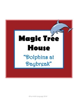 Dolphins at Daybreak Magic Tree House #9 Comprehension Nov