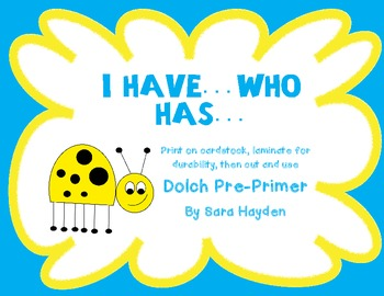 Dolch Pre-Primer: I have...Who has...