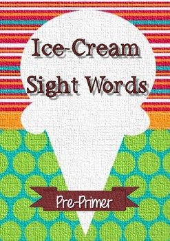 Pre-Primer Sight Words - Ice cream theme