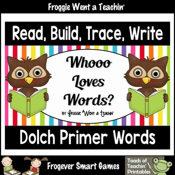 """Dolch Primer Sight Words--Read, Build, Trace, Write """"Whooo"""