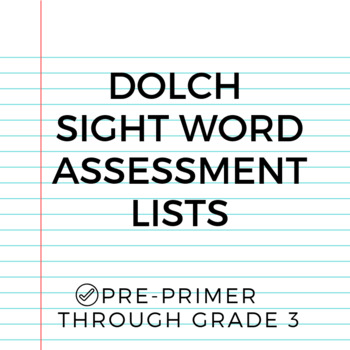 Dolch Sight Word Assessment Lists (editable)
