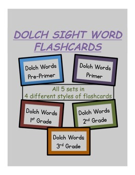 Dolch Sight Words (All Words) -  Flashcards (4 different styles)
