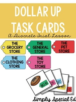 Dollar Up Task Cards: A Discrete Trial Lesson