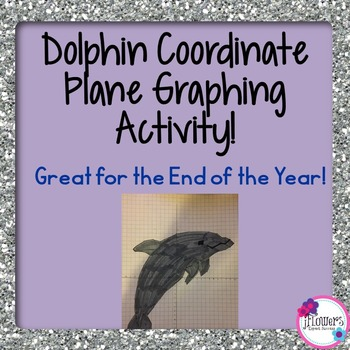 Dolphin Coordinate Plane Graphing Activity! Great for the