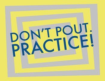 Don't Pout, Practice! 8.5 x 11 Classroom Poster
