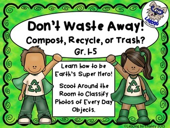 Don't Waste Away! Scoot Game:  Recycle, Compost, or Trash?