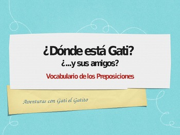 Gati el Gatito: Practice with Prepositions