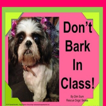 Don't Bark In Class!  Appropriate Voice Level Social Skill