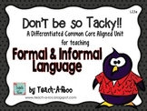 Don't Be So Tacky! Learning Formal and Informal Language-P