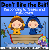 Don't Bite the Bait: Responding to Teasing and Put-Downs