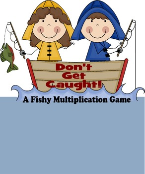 Don't Get Caught: A Fishy Multiplication Game (2nd-4th Grade)