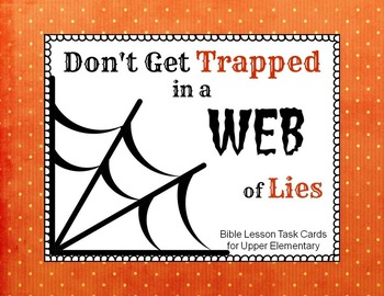 Don't Get Trapped in a Web of Lies Bible Lesson Task Cards
