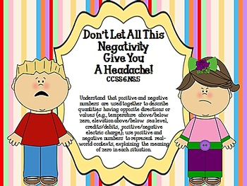 Don't Let All This Negativity Give You A Headache! CCSS 6.NS.5