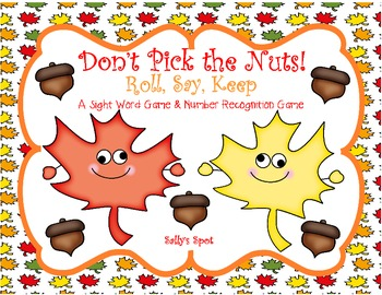 Don't Pick the Nuts! Roll, Say, Keep   A Sight Word & Numb
