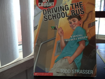 Don't get Caught Driving the School Bus  ISBN 0-439-21066-6