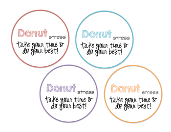 Donut Stress... Take your Time and do your Best!