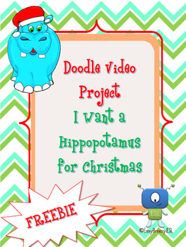 """Doodle Video Project """"I want a hippopotamus for Christmas"""""""