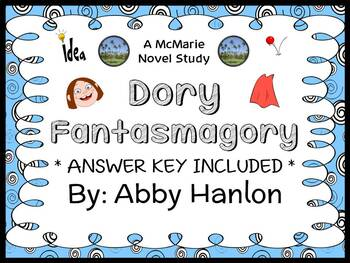 Dory Fantasmagory (Abby Hanlon) Novel Study / Comprehensio