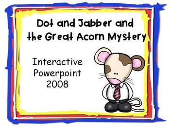Dot and Jabber and the Great Acorn Mystery, 2008 Interacti