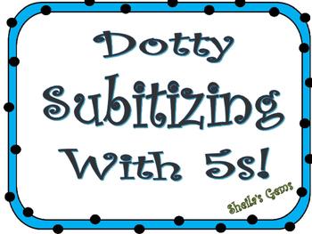Dotty Subitizing With 5s
