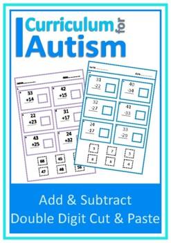 Double Digit Addition Subtraction Cut & Paste, Autism, Spe