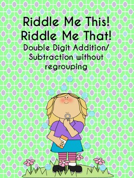 Double Digit Addition/ Subtraction Without Regrouping
